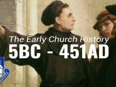 DTH021 The Early Church History-5BC To 451AD